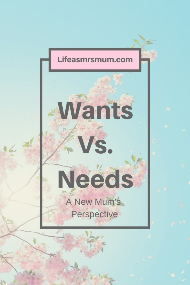 Wants Vs. Needs: A New Mum's Perspective
